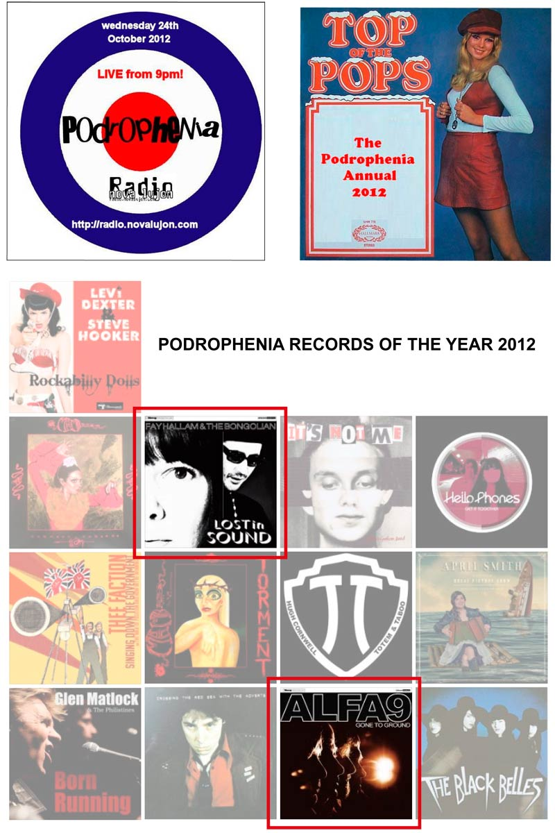 Podrophenia Records Of 2012 Alfa 9 Gone To Ground Fay Hallam Bongolian Lost In Sound